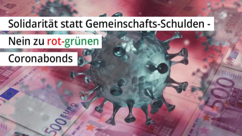 Solidarität statt Gemeinschafts-Schulden - Nein zu rot-grünen Coronabonds