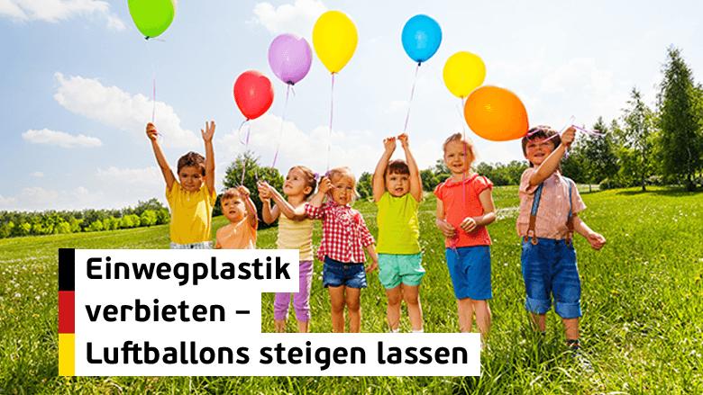 Einwegplastik verbieten - Luftballons steigen lassen