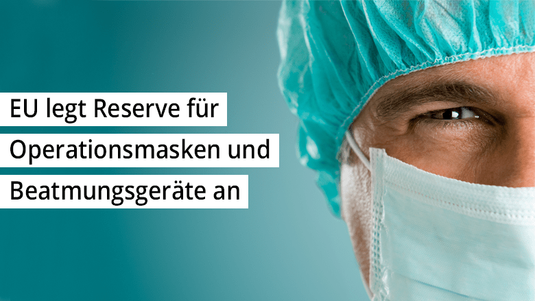 EU legt Reserve für Operationsmasken und Beatmungsgeräte an