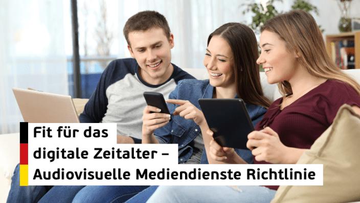 Audiovisuelle Mediendienste Richtlinie - Fit für das digitale Zeitalter