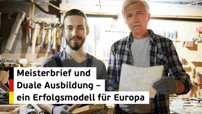 Meisterbrief und duale Ausbildung – ein Erfolgsmodell für Europa