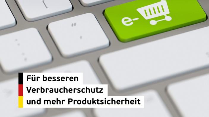 Für besseren Verbraucherschutz und mehr Produktsicherheit