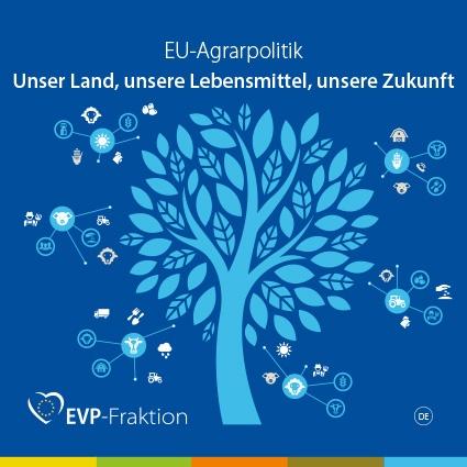 EU-Agrarpolitik - Unser Land, unsere Lebensmittel, unsere Zukunft